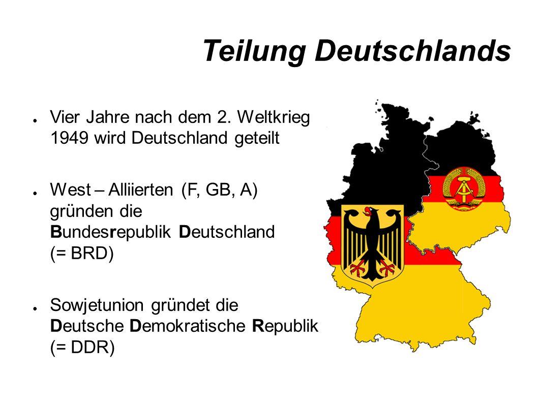 Teilung Deutschlands ● Vier Jahre nach dem 2.
