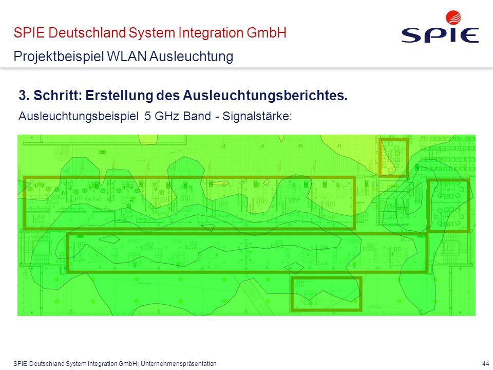 SPIE Deutschland System Integration GmbH | Unternehmenspräsentation 44 3.