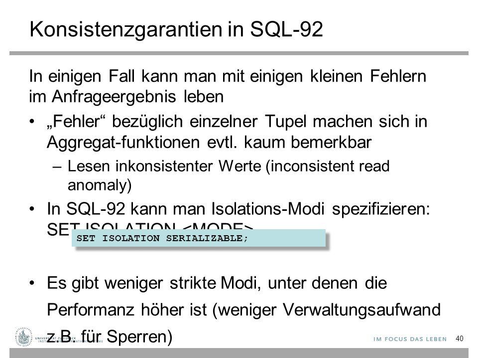 """Konsistenzgarantien in SQL-92 In einigen Fall kann man mit einigen kleinen Fehlern im Anfrageergebnis leben """"Fehler bezüglich einzelner Tupel machen sich in Aggregat-funktionen evtl."""