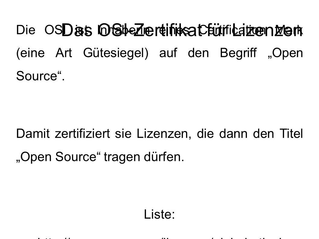 """Das OSI-Zertifikat für Lizenzen Die OSI ist Inhaberin eines Certification Mark (eine Art Gütesiegel) auf den Begriff """"Open Source ."""
