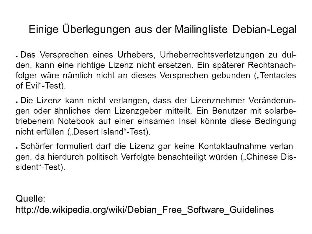 Einige Überlegungen aus der Mailingliste Debian-Legal ● Das Versprechen eines Urhebers, Urheberrechtsverletzungen zu dul- den, kann eine richtige Lizenz nicht ersetzen.