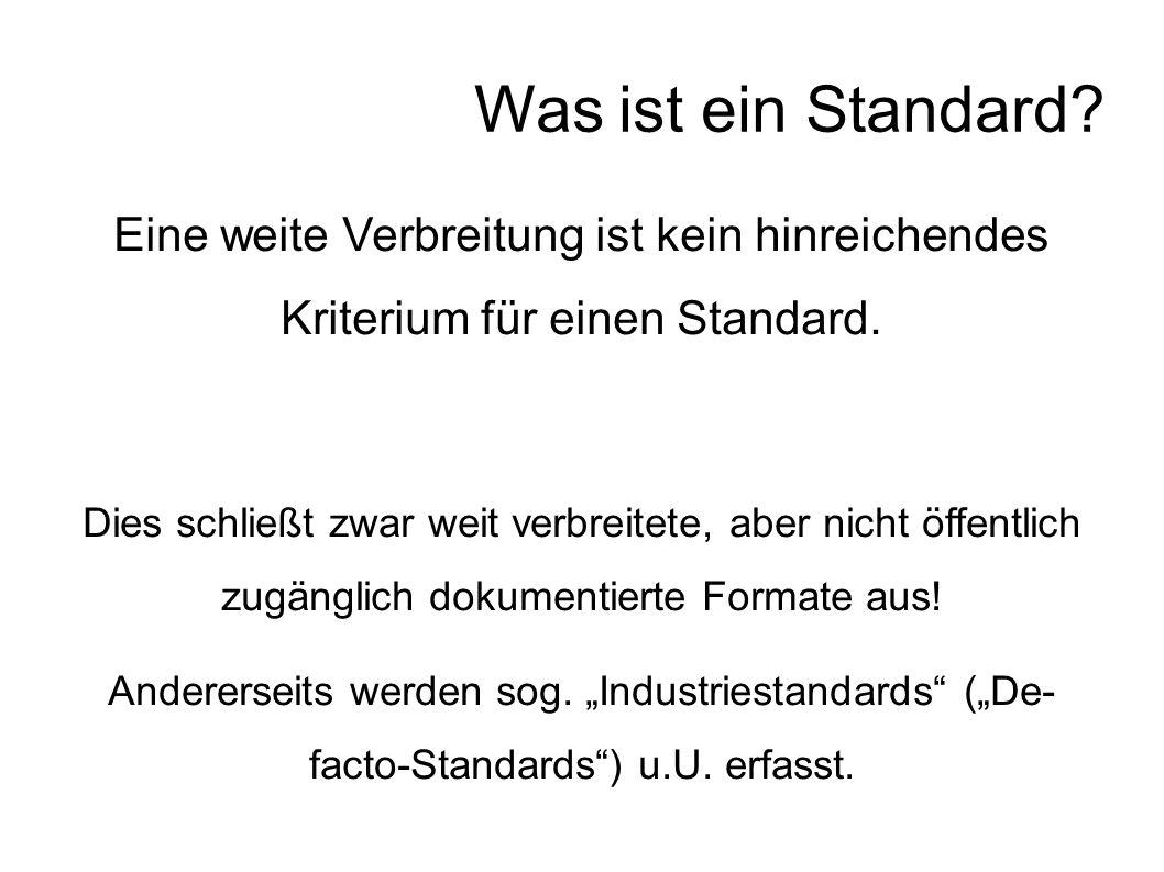 Eine weite Verbreitung ist kein hinreichendes Kriterium für einen Standard.