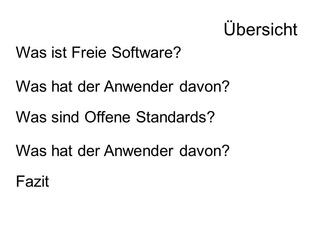 Übersicht Was ist Freie Software. Was hat der Anwender davon.