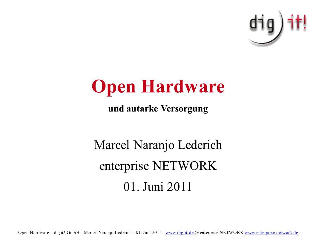 Open Hardware und autarke Versorgung Marcel Naranjo Lederich enterprise NETWORK 01.