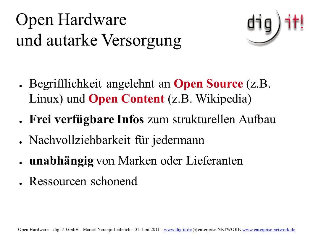 Open Hardware und autarke Versorgung ● Begrifflichkeit angelehnt an Open Source (z.B.