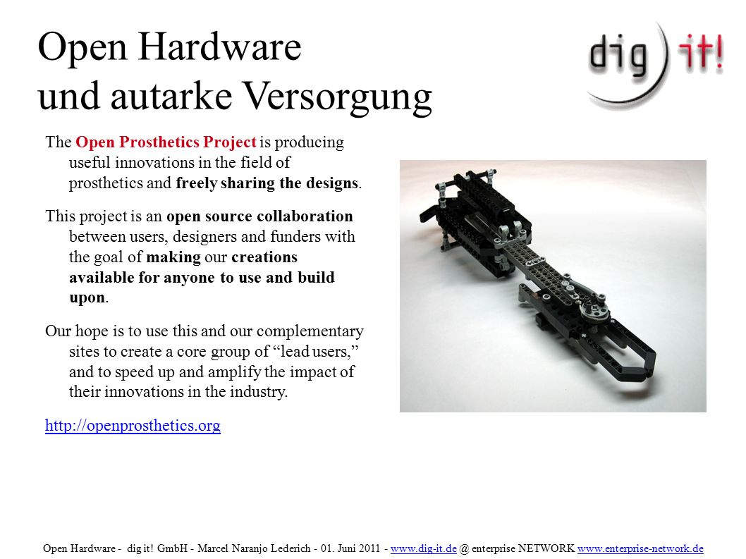 Open Hardware und autarke Versorgung The Open Prosthetics Project is producing useful innovations in the field of prosthetics and freely sharing the d