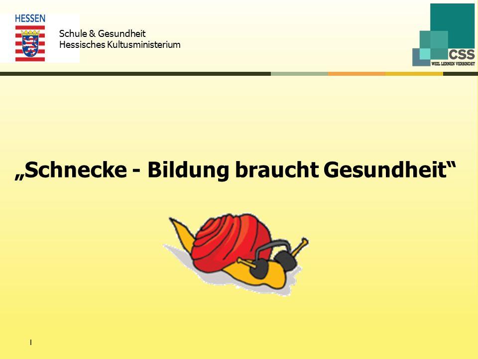 """""""Schnecke - Bildung braucht Gesundheit 1 Schule & Gesundheit Hessisches Kultusministerium"""
