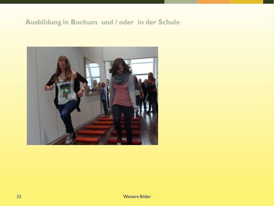 Weitere Bilder23 Ausbildung in Bochum und / oder in der Schule