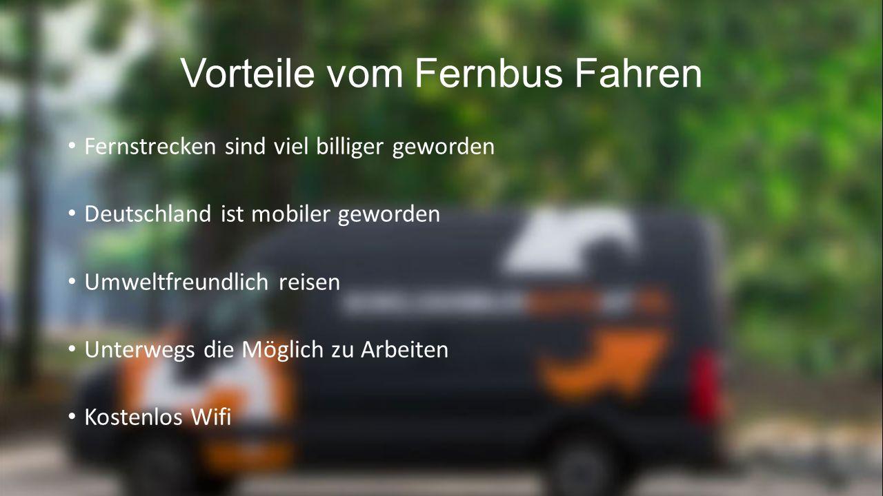 Vorteile vom Fernbus Fahren Fernstrecken sind viel billiger geworden Deutschland ist mobiler geworden Umweltfreundlich reisen Unterwegs die Möglich zu Arbeiten Kostenlos Wifi