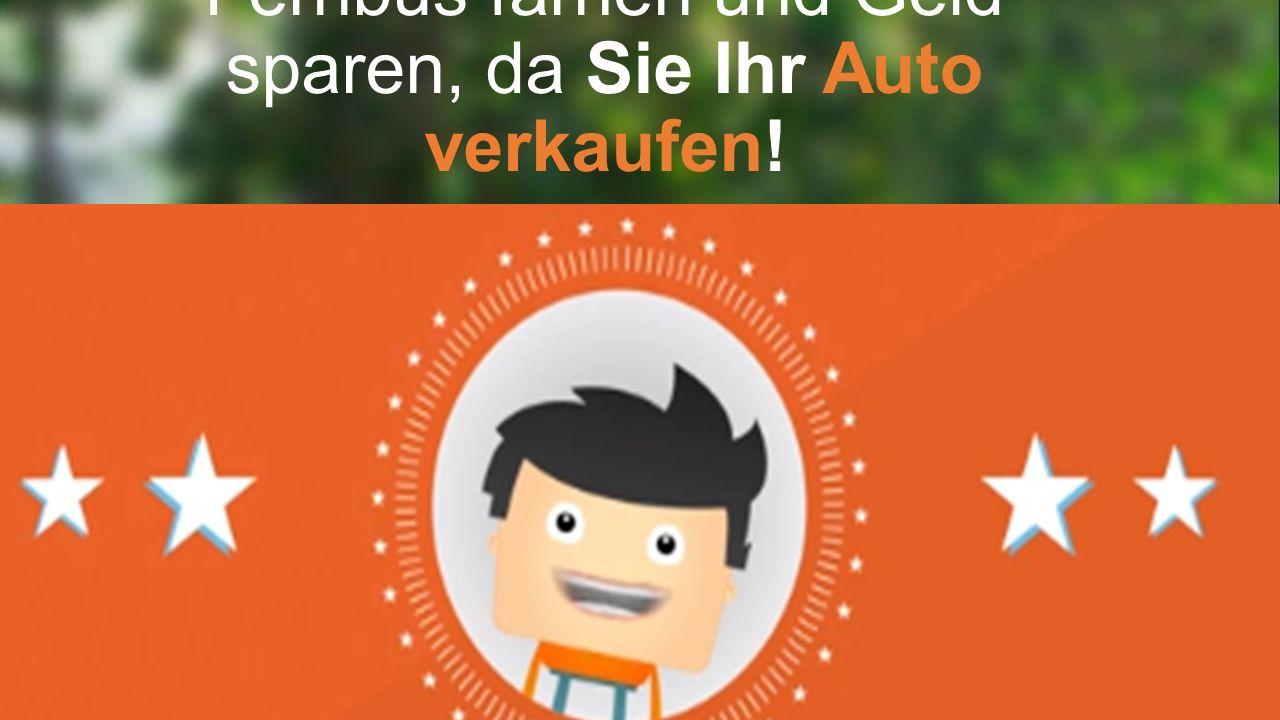 Fernbus farhen und Geld sparen, da Sie Ihr Auto verkaufen!