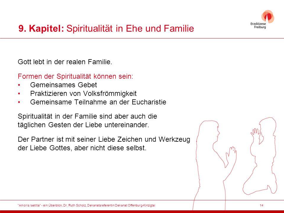 14 9. Kapitel: Spiritualität in Ehe und Familie Gott lebt in der realen Familie.