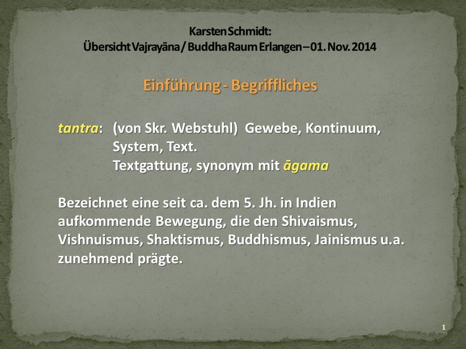 1 tantra:(von Skr. Webstuhl) Gewebe, Kontinuum, System, Text.
