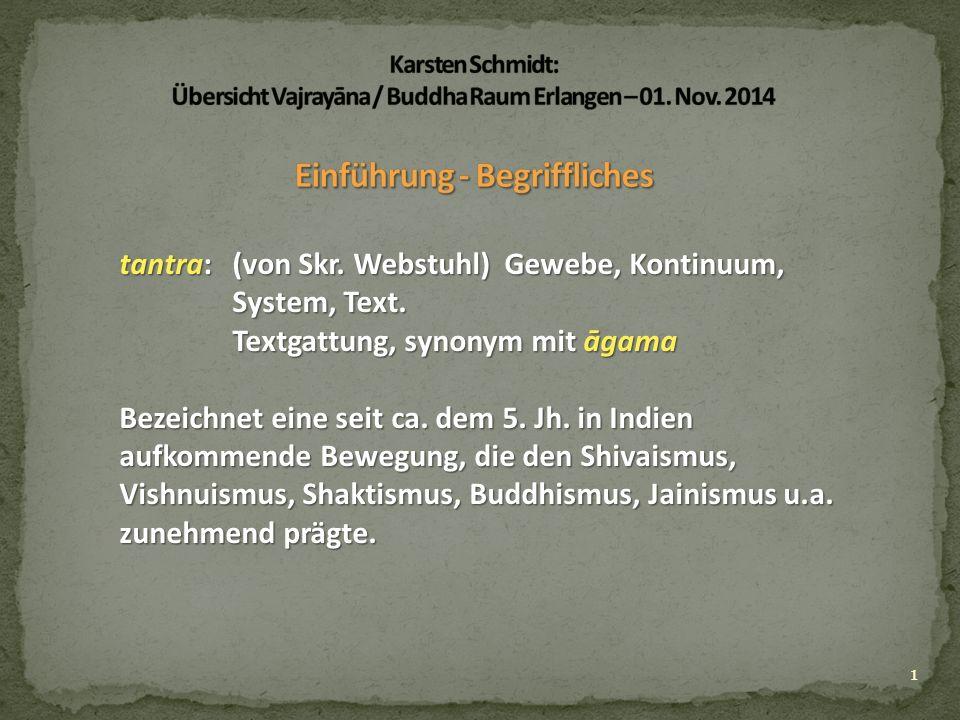 12 Guhyasamāja Tantra (Skr.Tantra der verborgenen Vereinigung/Versammlung, ca.