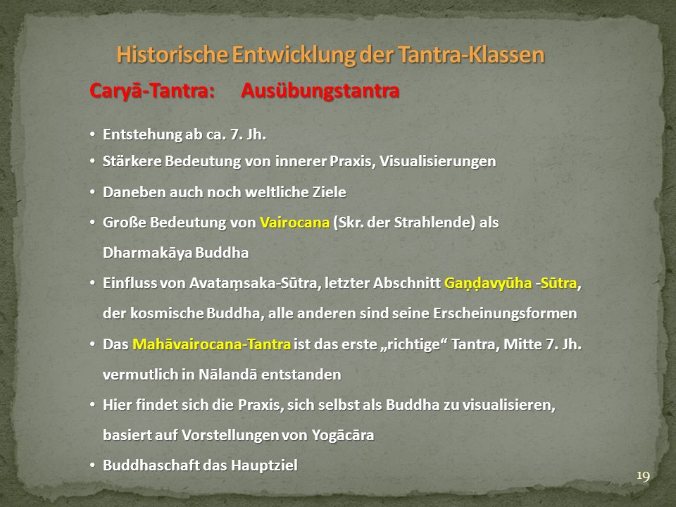 19 Caryā-Tantra: Ausübungstantra Entstehung ab ca.