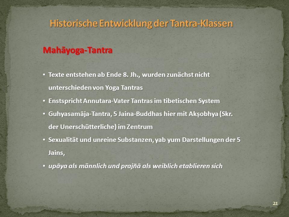 21 Mahāyoga-Tantra Texte entstehen ab Ende 8.