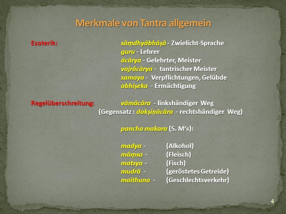 15 Die klassischen tantrischen Texte entstehen im Buddhismus vom 3.
