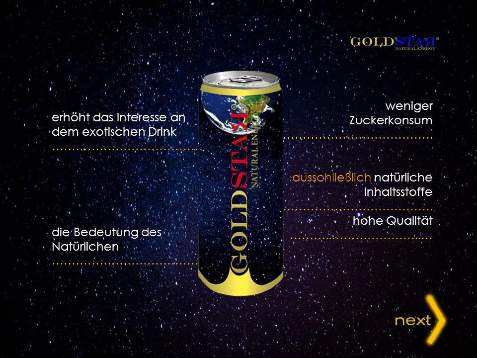 erhöht das Interesse an dem exotischen Drink ………………………………….. die Bedeutung des Natürlichen ……………………………………. UNSERE ANTWORT auf globalen Markttrend weni
