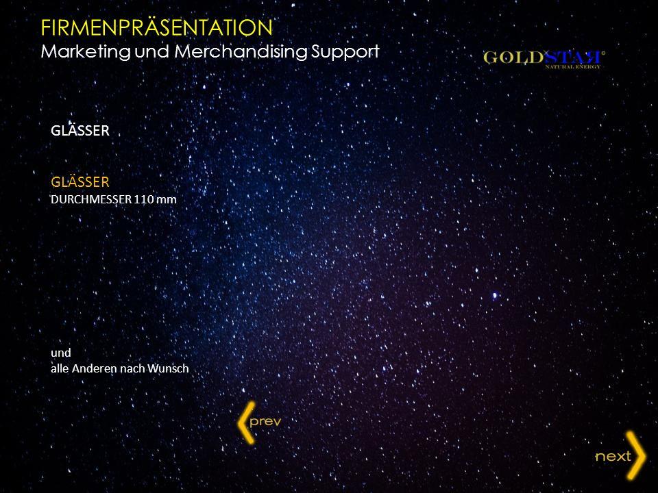 GLÄSSER DURCHMESSER 110 mm und alle Anderen nach Wunsch FIRMENPRÄSENTATION Marketing und Merchandising Support