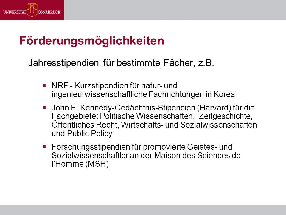 Förderungsmöglichkeiten Jahresstipendien für bestimmte Fächer, z.B.  NRF - Kurzstipendien für natur- und ingenieurwissenschaftliche Fachrichtungen in