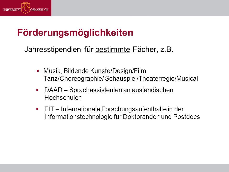 Förderungsmöglichkeiten Jahresstipendien für bestimmte Fächer, z.B.  Musik, Bildende Künste/Design/Film, Tanz/Choreographie/ Schauspiel/Theaterregie/