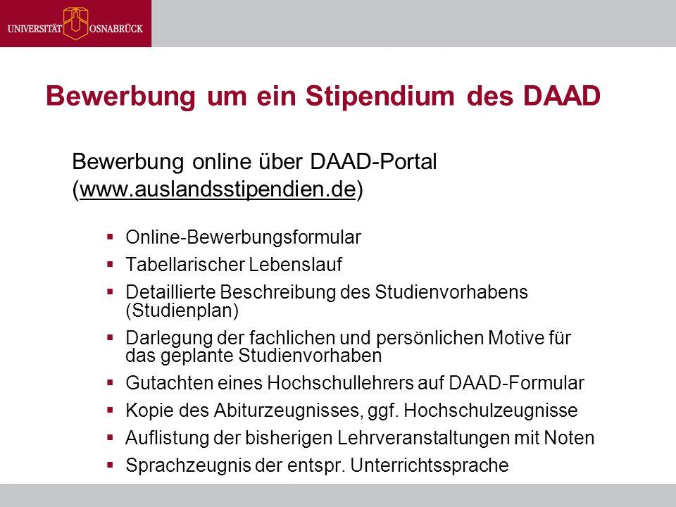Bewerbung um ein Stipendium des DAAD Bewerbung online über DAAD-Portal (www.auslandsstipendien.de)www.auslandsstipendien.de  Online-Bewerbungsformula
