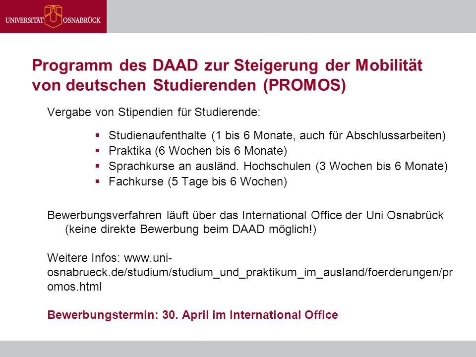 Programm des DAAD zur Steigerung der Mobilität von deutschen Studierenden (PROMOS) Vergabe von Stipendien für Studierende:  Studienaufenthalte (1 bis