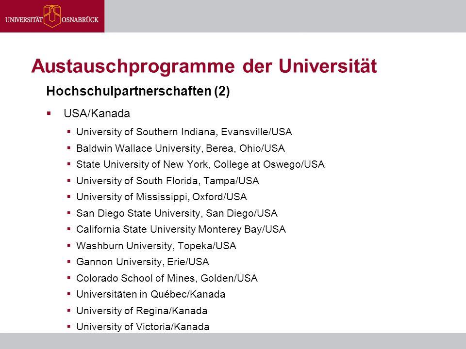 Austauschprogramme der Universität Hochschulpartnerschaften (2)  USA/Kanada  University of Southern Indiana, Evansville/USA  Baldwin Wallace Univer