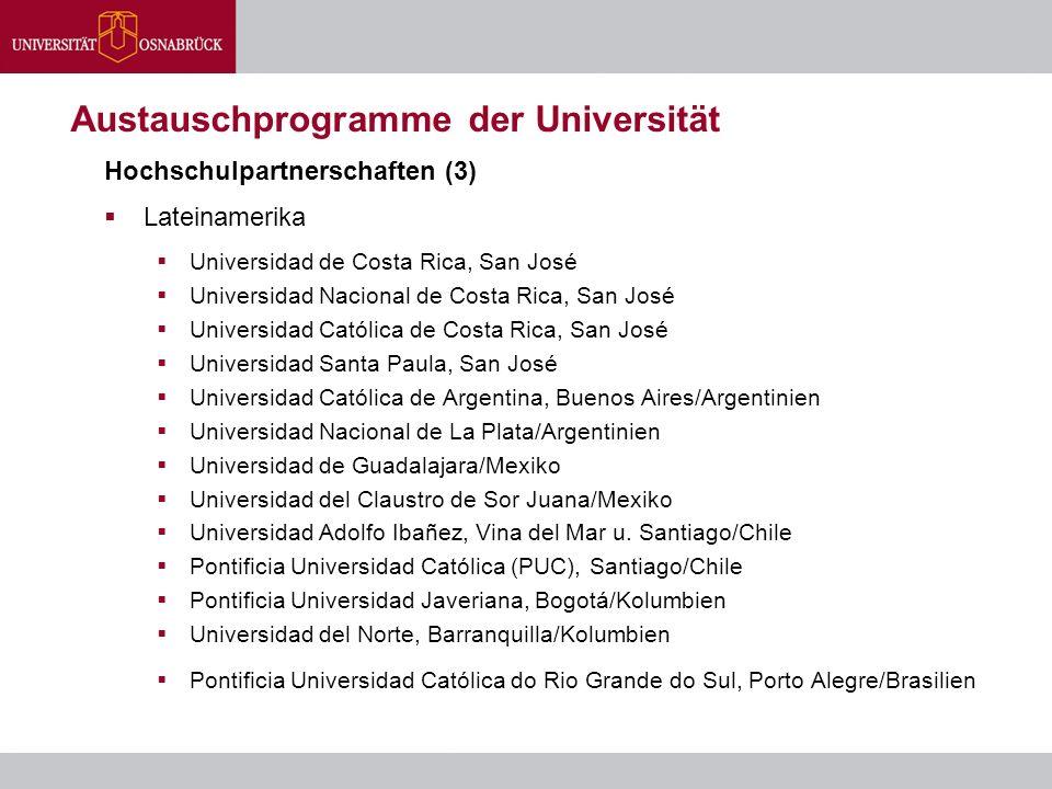 Austauschprogramme der Universität Hochschulpartnerschaften (3)  Lateinamerika  Universidad de Costa Rica, San José  Universidad Nacional de Costa