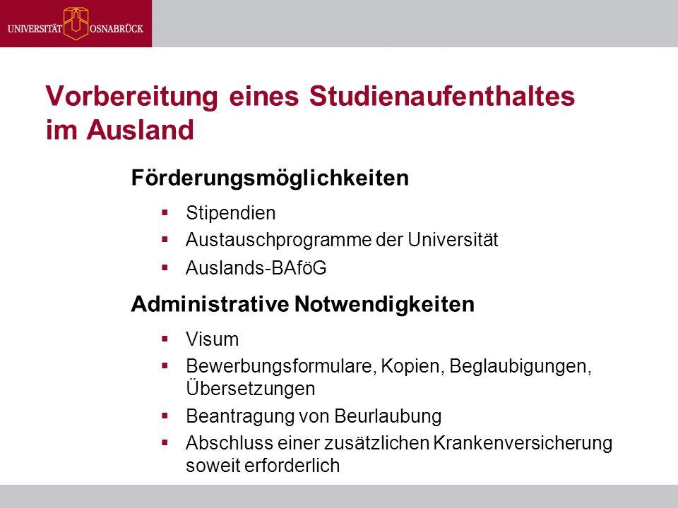 Vorbereitung eines Studienaufenthaltes im Ausland Förderungsmöglichkeiten  Stipendien  Austauschprogramme der Universität  Auslands-BAföG Administr