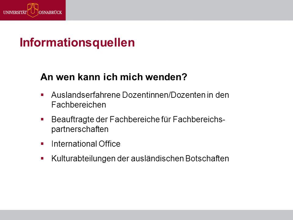 Bewerbung um ein Stipendium des DAAD  Beschaffung der notwendigen Informationen und der Bewerbungsunterlagen in der Regel 1 1/4 Jahr vor dem geplanten Auslandsaufenthalt