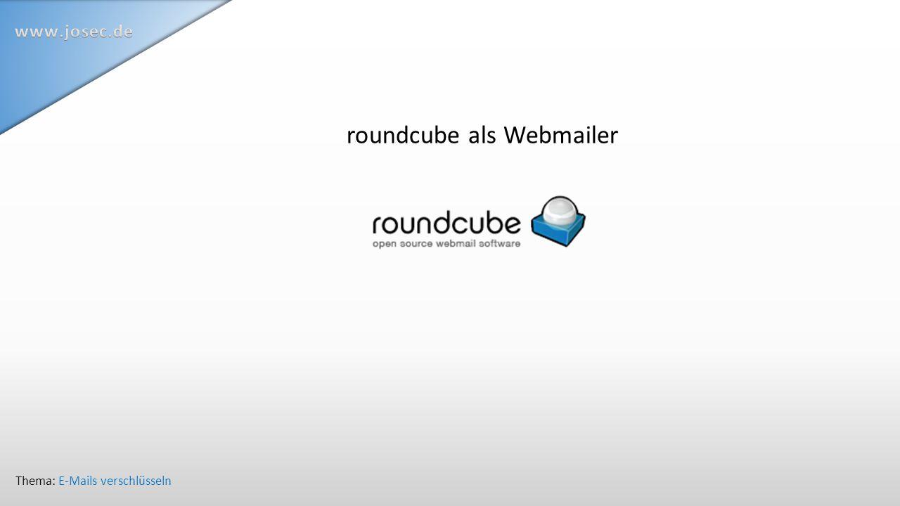 roundcube als Webmailer Thema: E-Mails verschlüsseln