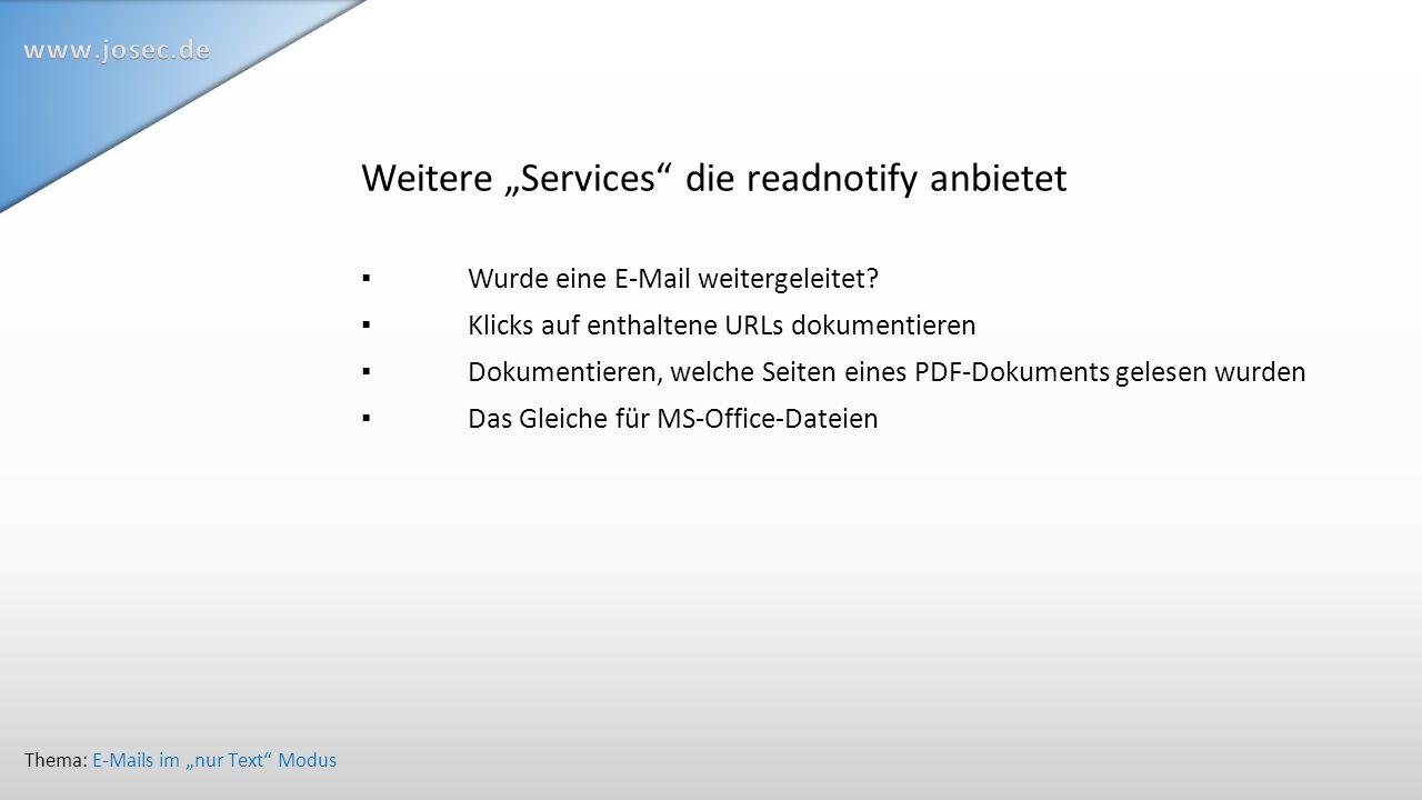 """Weitere """"Services die readnotify anbietet ▪Wurde eine E-Mail weitergeleitet."""