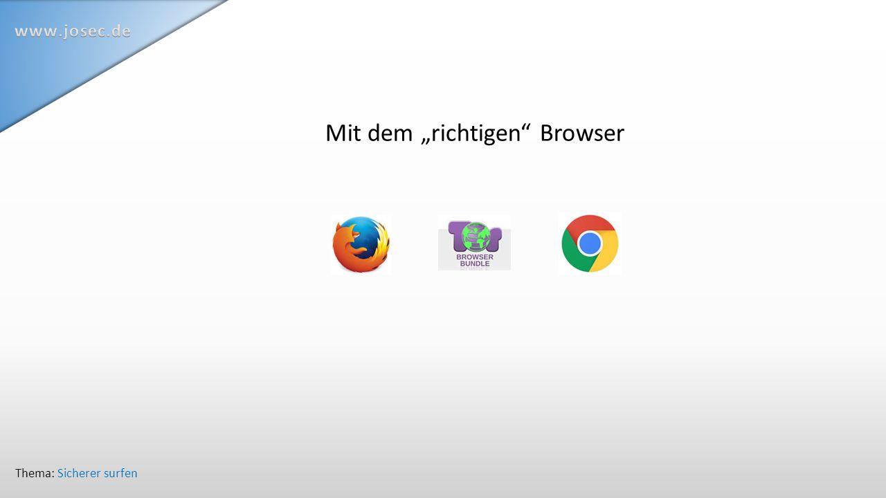 """Mit dem """"richtigen Browser Thema: Sicherer surfen"""