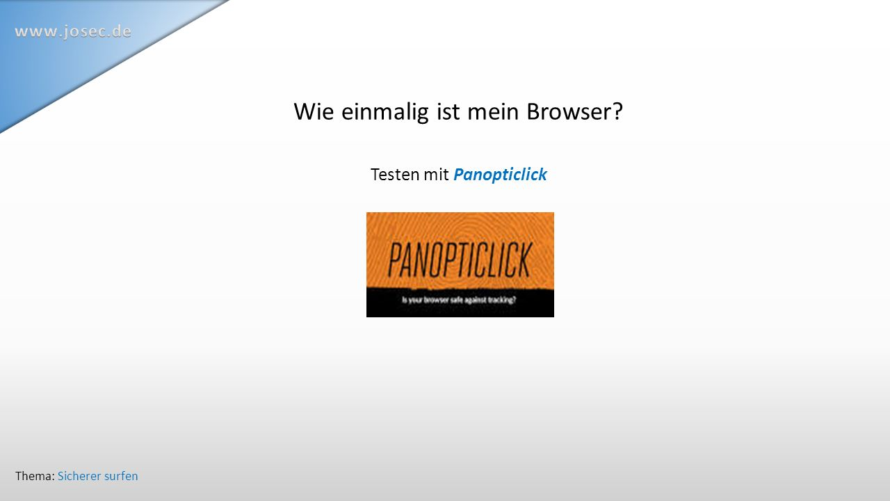 Wie einmalig ist mein Browser? Testen mit Panopticlick Thema: Sicherer surfen