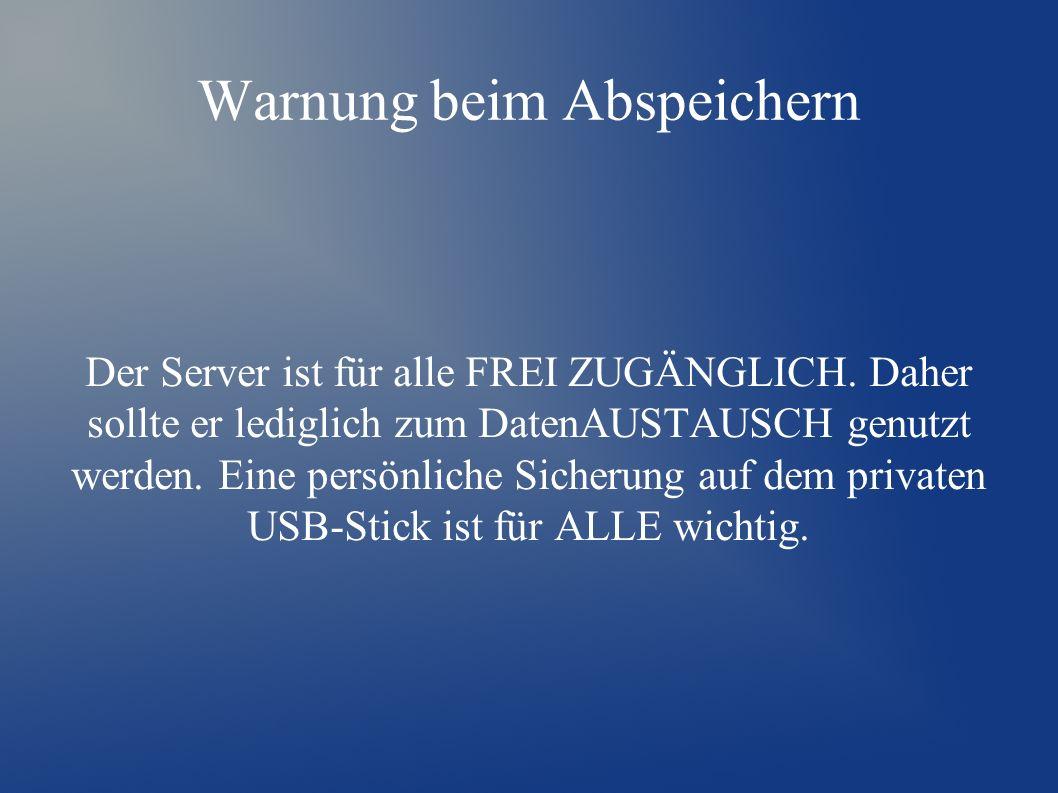 Warnung beim Abspeichern Der Server ist für alle FREI ZUGÄNGLICH.
