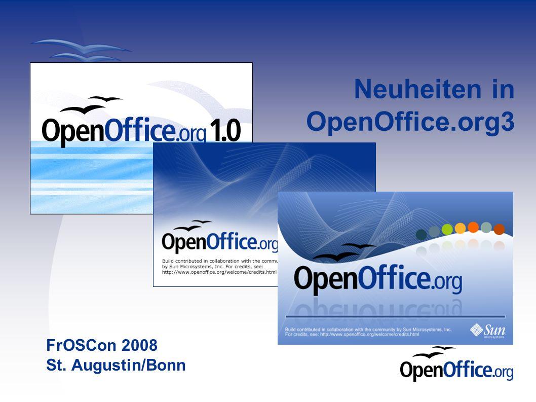 Neuheiten in OpenOffice.org3 FrOSCon 2008 St. Augustin/Bonn