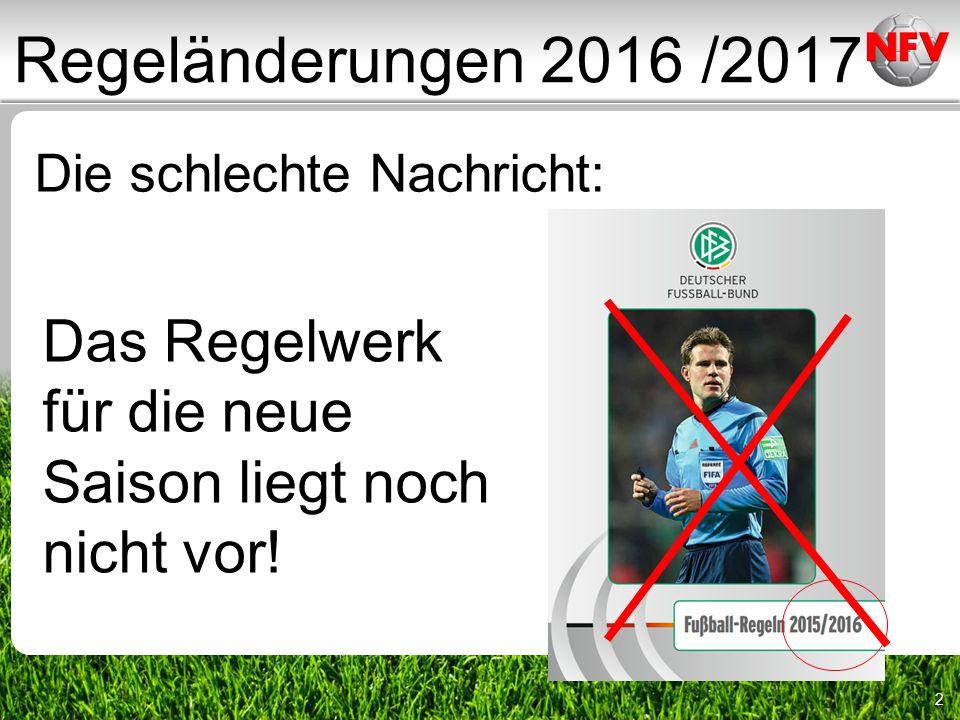 2 Die schlechte Nachricht: Das Regelwerk für die neue Saison liegt noch nicht vor.