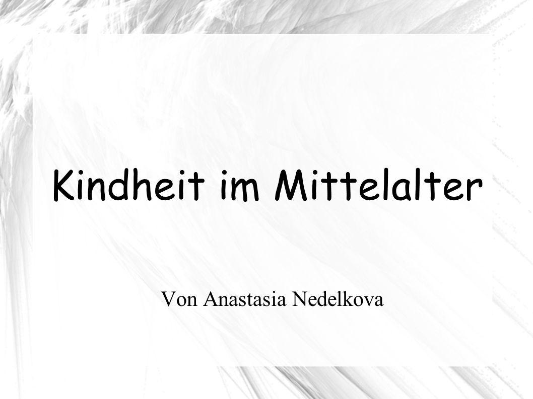 Kindheit im Mittelalter Von Anastasia Nedelkova