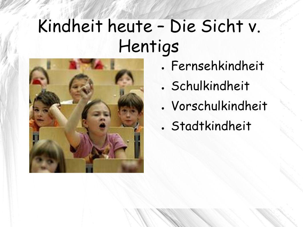 Kindheit heute – Die Sicht v.