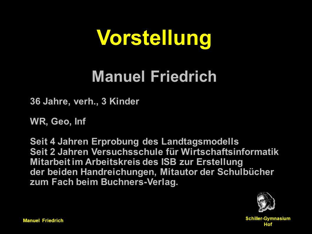 Manuel Friedrich Schiller-Gymnasium Hof Ziel des Vortrages I.