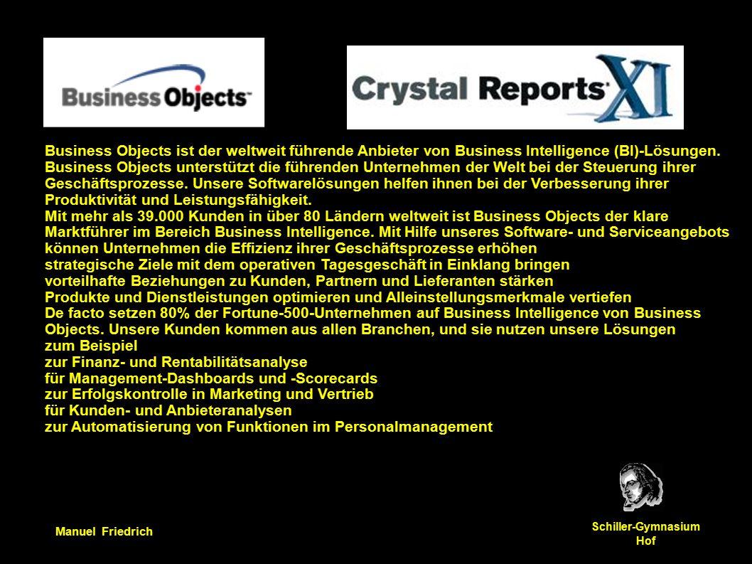 Manuel Friedrich Schiller-Gymnasium Hof Business Objects ist der weltweit führende Anbieter von Business Intelligence (BI)-Lösungen.