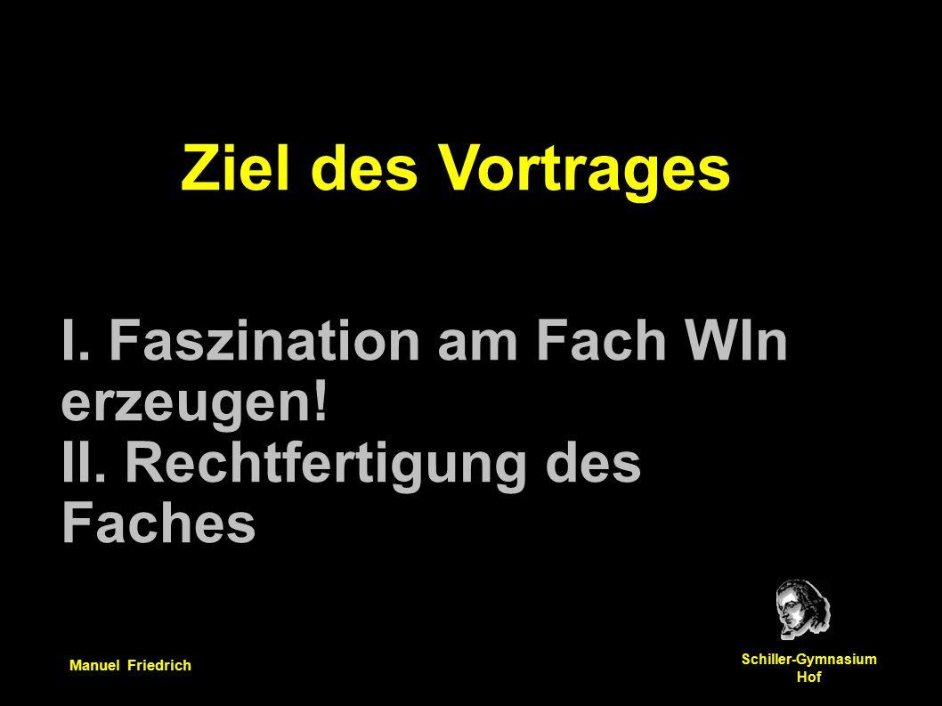 Manuel Friedrich Schiller-Gymnasium Hof Faszination am Fach Win erzeugen.