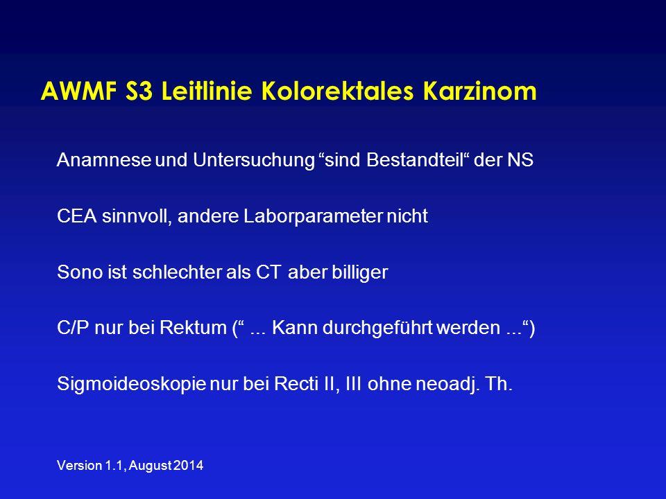 """AWMF S3 Leitlinie Kolorektales Karzinom Anamnese und Untersuchung """"sind Bestandteil"""" der NS CEA sinnvoll, andere Laborparameter nicht Sono ist schlech"""