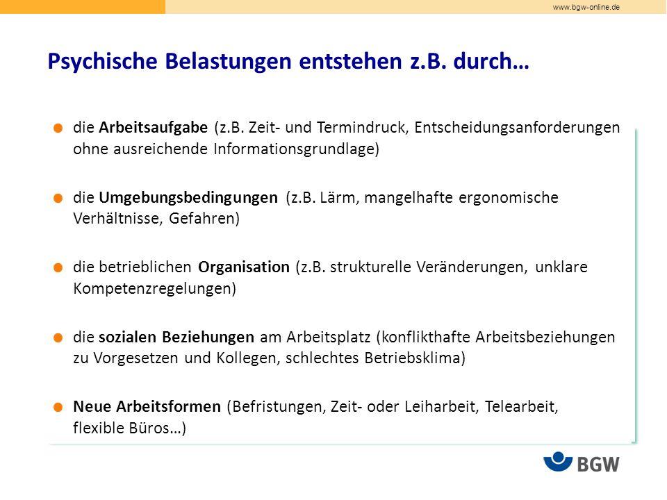 www.bgw-online.de Psychische Belastungen entstehen z.B.