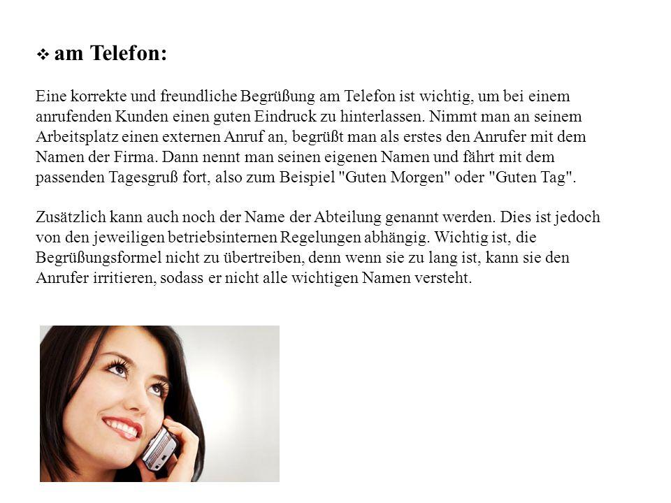  am Telefon: Eine korrekte und freundliche Begrüßung am Telefon ist wichtig, um bei einem anrufenden Kunden einen guten Eindruck zu hinterlassen.