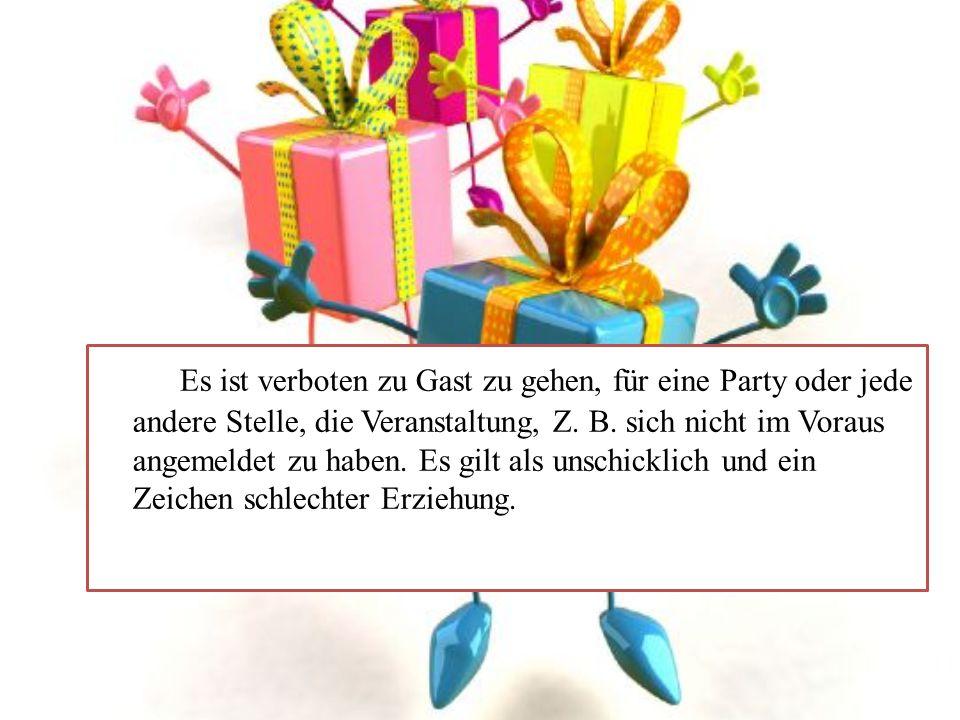 Es ist verboten zu Gast zu gehen, für eine Party oder jede andere Stelle, die Veranstaltung, Z. B. sich nicht im Voraus angemeldet zu haben. Es gilt a