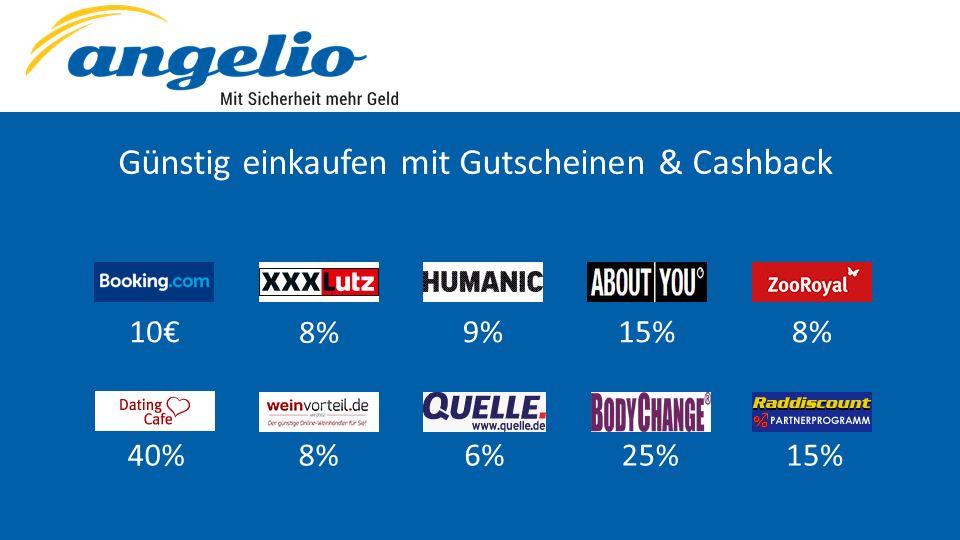 10€9%15%8% 6%40%8%25%15% Günstig einkaufen mit Gutscheinen & Cashback
