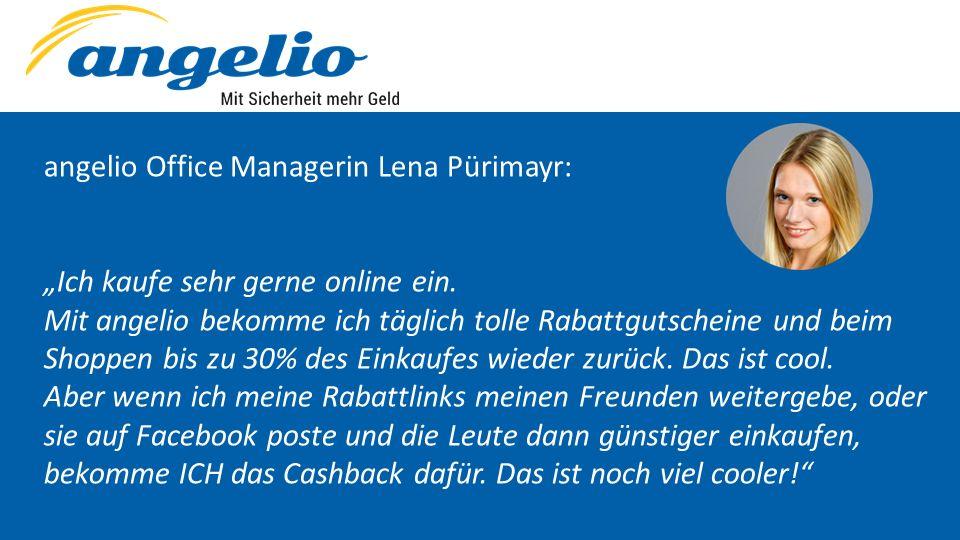 """angelio Office Managerin Lena Pürimayr: """"Ich kaufe sehr gerne online ein. Mit angelio bekomme ich täglich tolle Rabattgutscheine und beim Shoppen bis"""