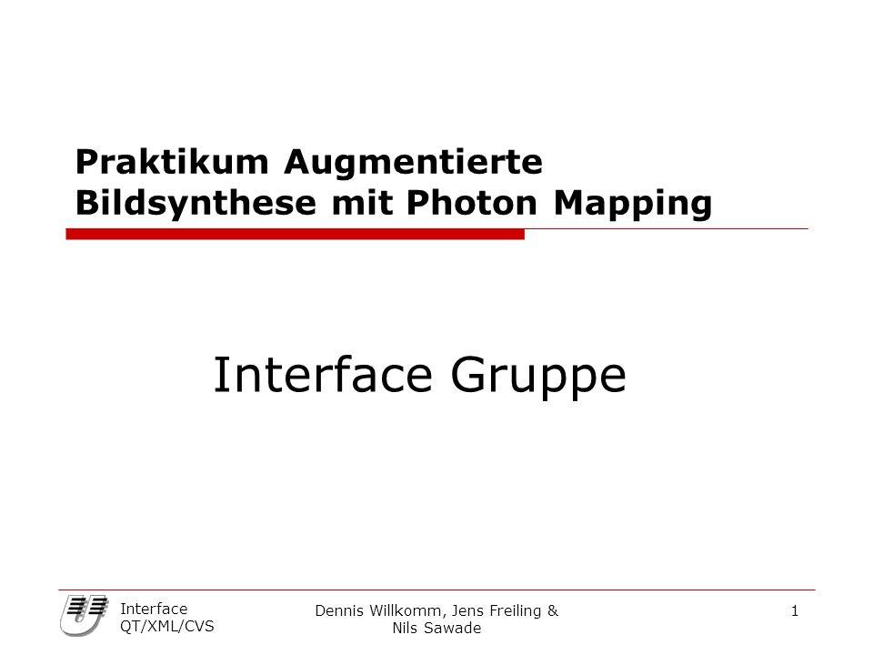 Dennis Willkomm, Jens Freiling & Nils Sawade 12 Interface QT/XML/CVS XML