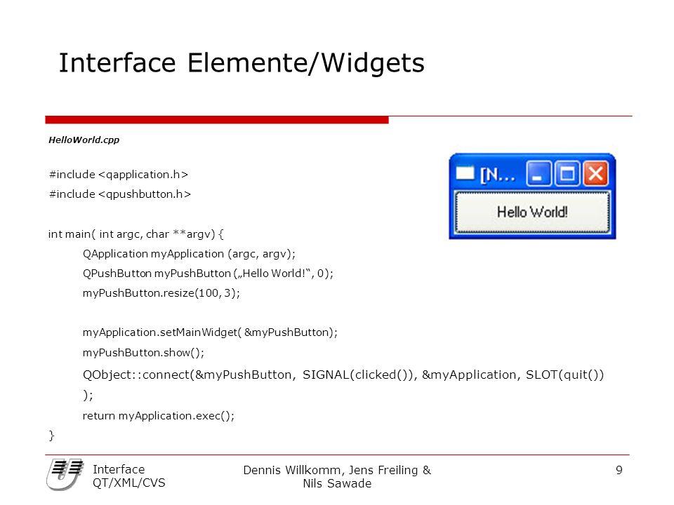Dennis Willkomm, Jens Freiling & Nils Sawade 40 Interface QT/XML/CVS Unterschiede in Dateien zeigen Um die Unterschiede zwischen lokaler und globaler Fassung zu bestimmen, kann man den Aufruf cvs diff verwenden.